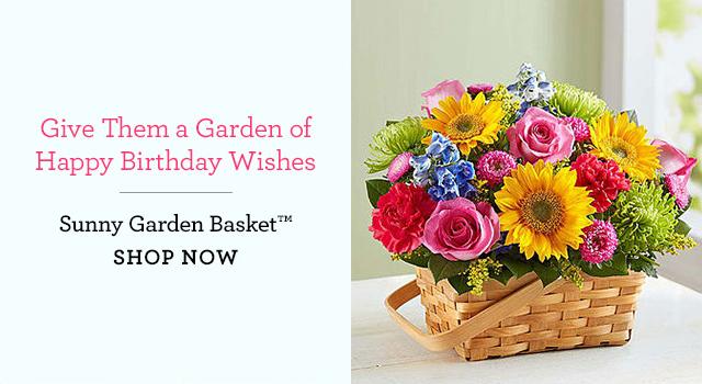 "Give Them a Garden of Happy Birthday Wishes | Sunny Garden Basketâ""¢ | SHOP NOW"