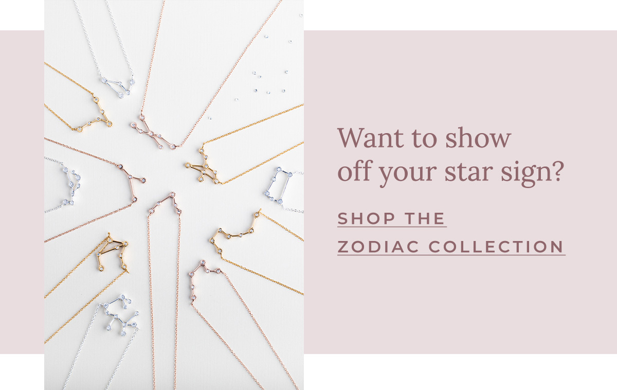 Want to show off your star sign? | SHOP THE ZODIAC COLLECTION