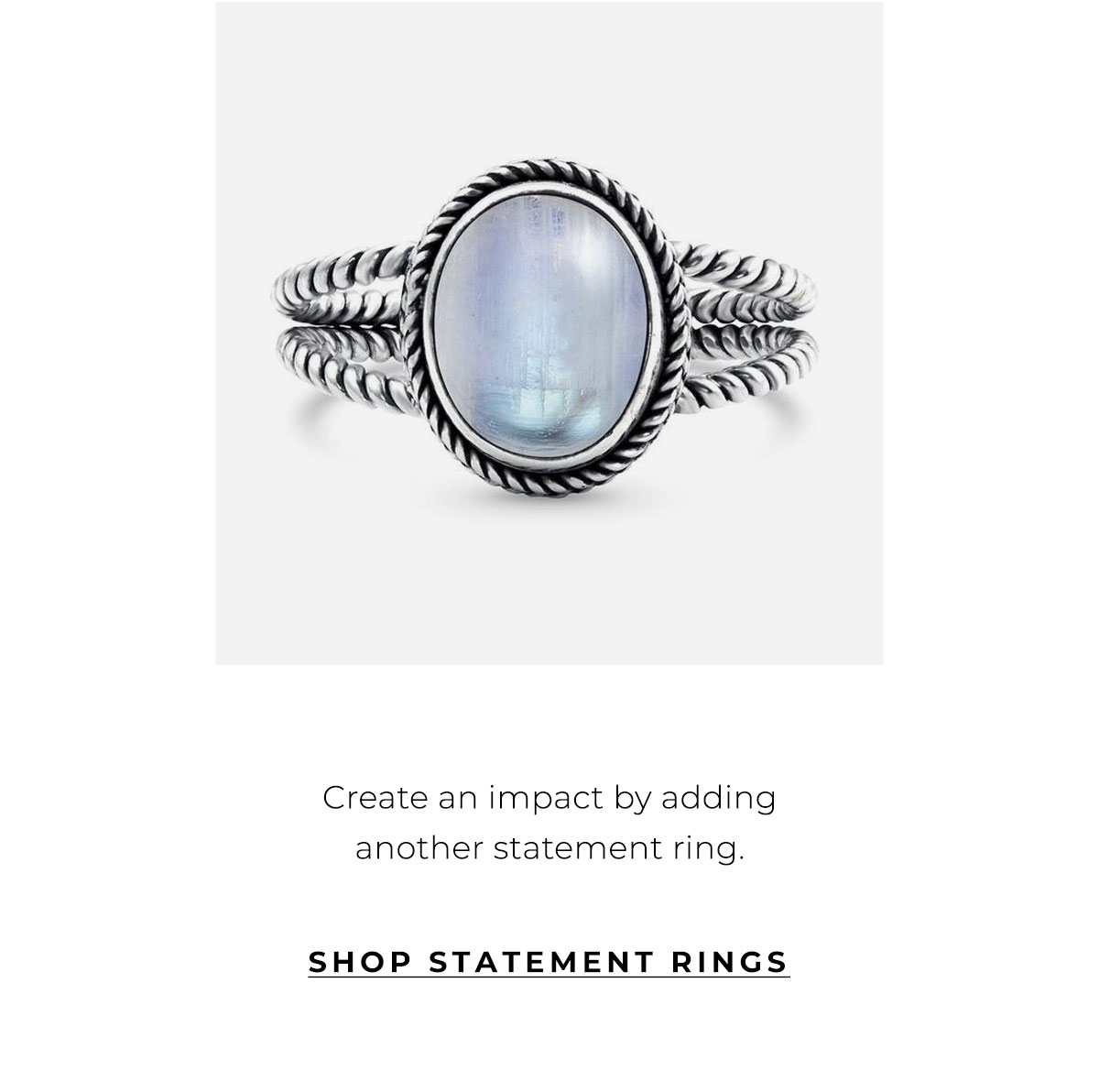 Create an impact by adding another statement ring. | SHOP STATEMENT RINGS