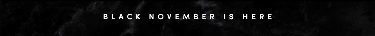 BLACK NOVEMBER IS HERE