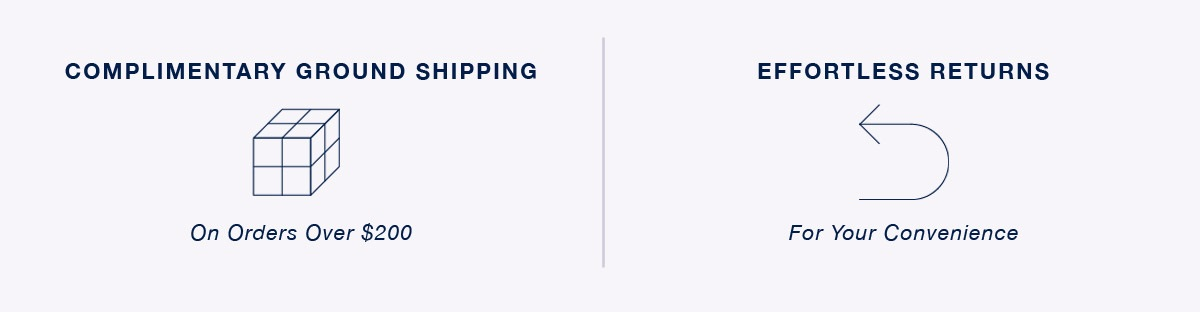 Complimentary Shipping | Effortless Returns
