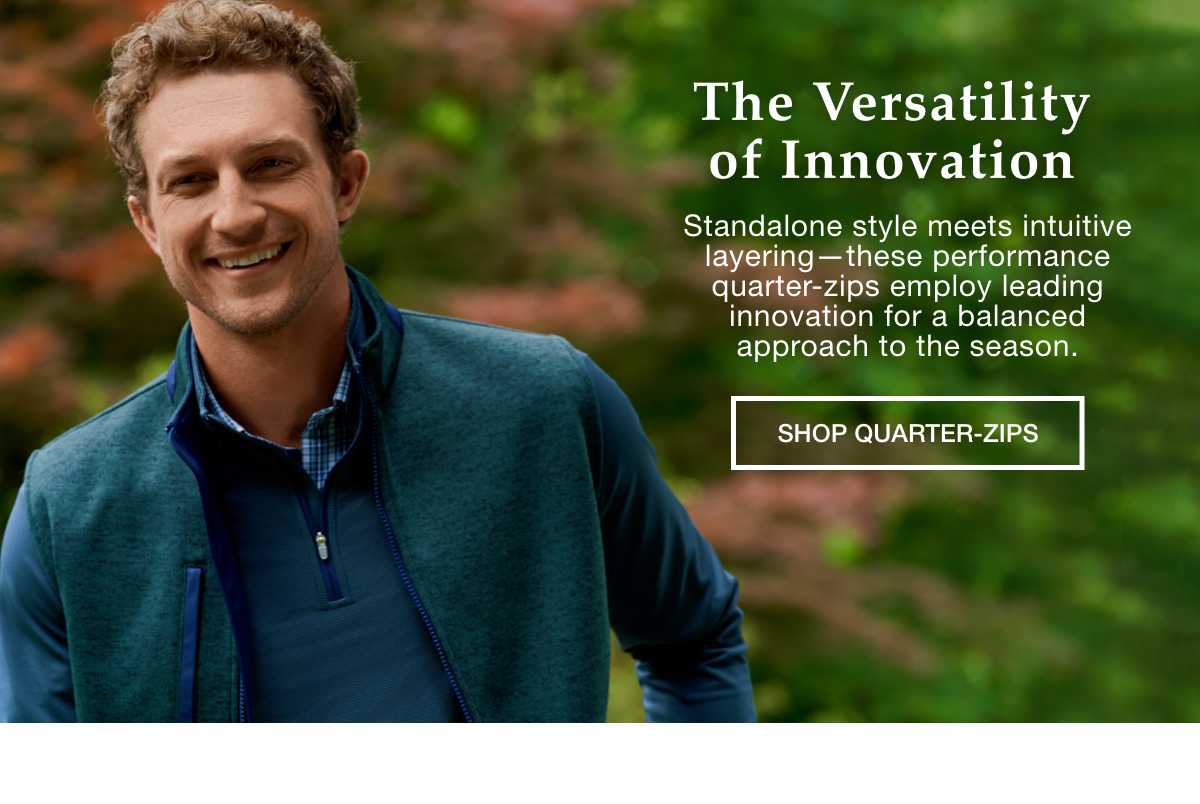 The Versatility of Innovation | SHOP QUARTER-ZIPS