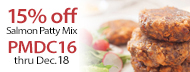 15% Off Salmon Patty Mix - PMDC16 thru Dec. 18