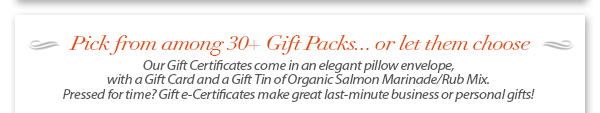 Pick from among 30+ Gift Packs … or let them choose!