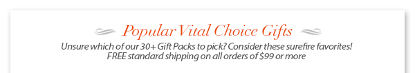 Popular Vital Choice Gifts