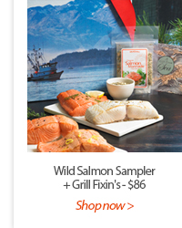 Wild Salmon Sampler + Grill Fixin's