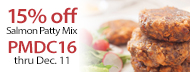 15% Off Salmon Patty Mix - PMDC16 thru Dec. 11