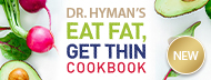 NEW Dr. Hyman's Eat Fat, Get Thin Cookbook