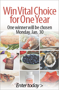 Win Vital Choice for One Year - Receive a $100 Gift Certificate every month for 12 months! Enter by Monday, Jan. 30