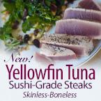 NEW Yellowfin Tuna Skinless-Boneless Steaks