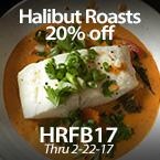 Family Size Halibut Roasts - 20% Off