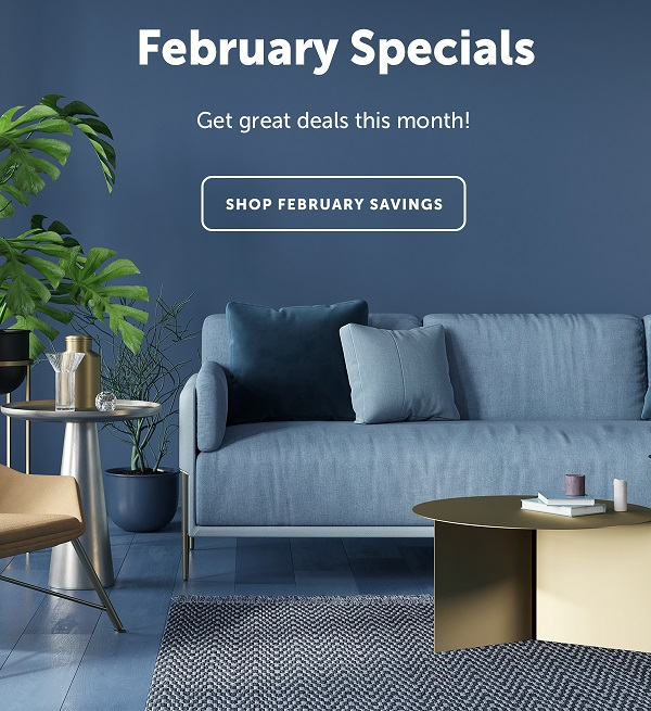February Specials - Get great deals this month! | Shop February Savings