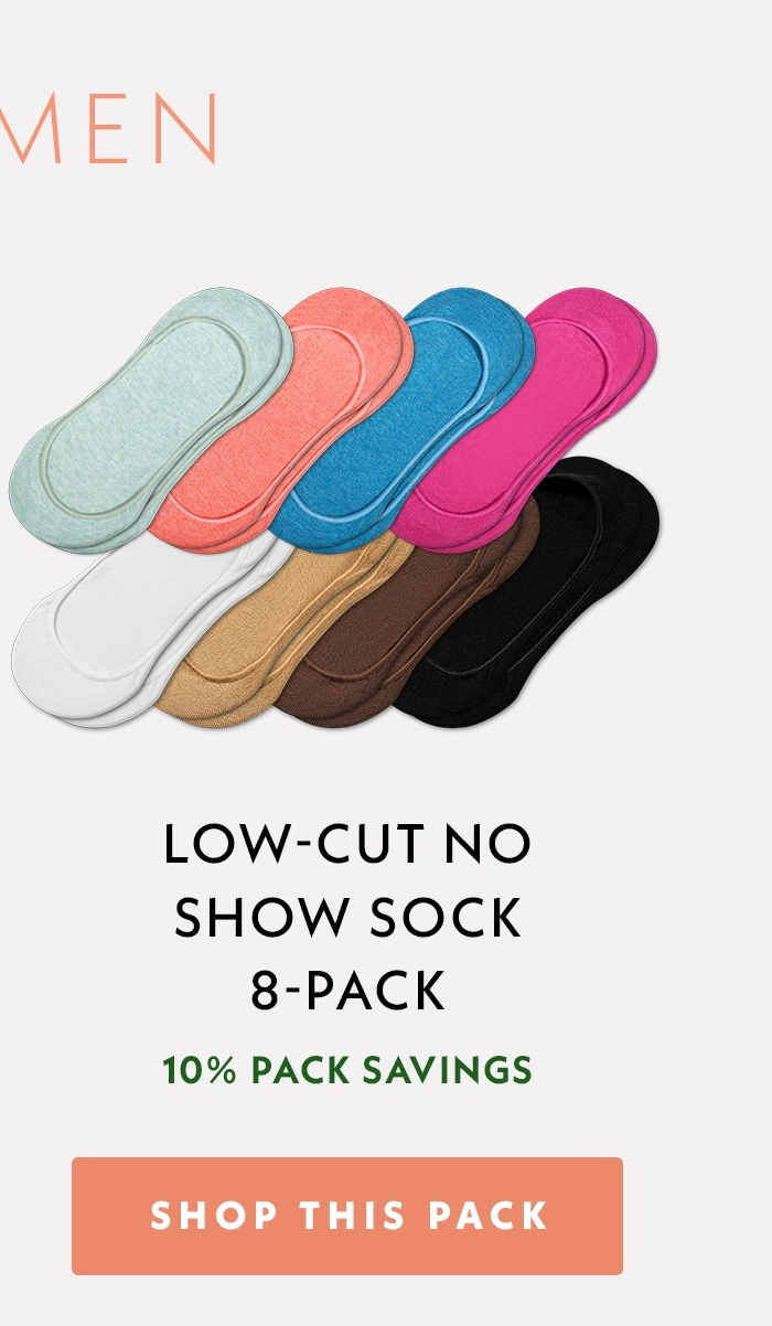 Women's Low-Cut No Show Sock 8-Pack. Shop This Pack.