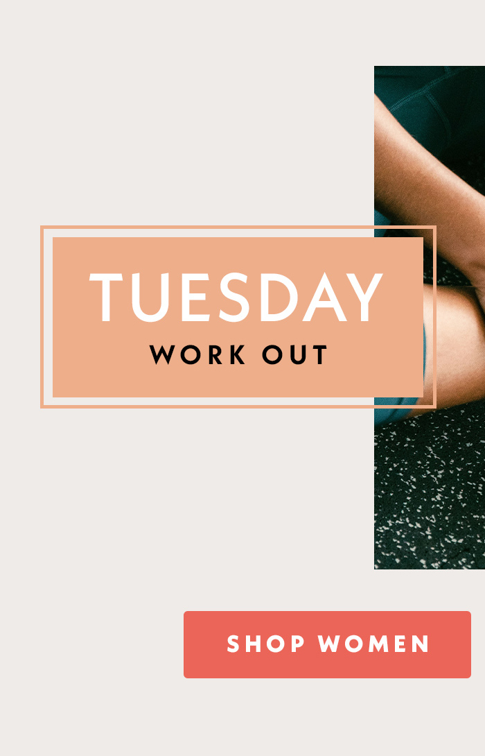 Tuesday | Work Out | Shop Women