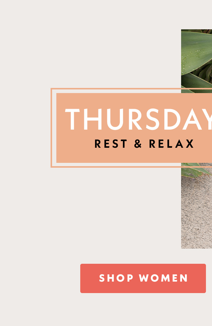Thursday | Rest and Relax | Shop Women
