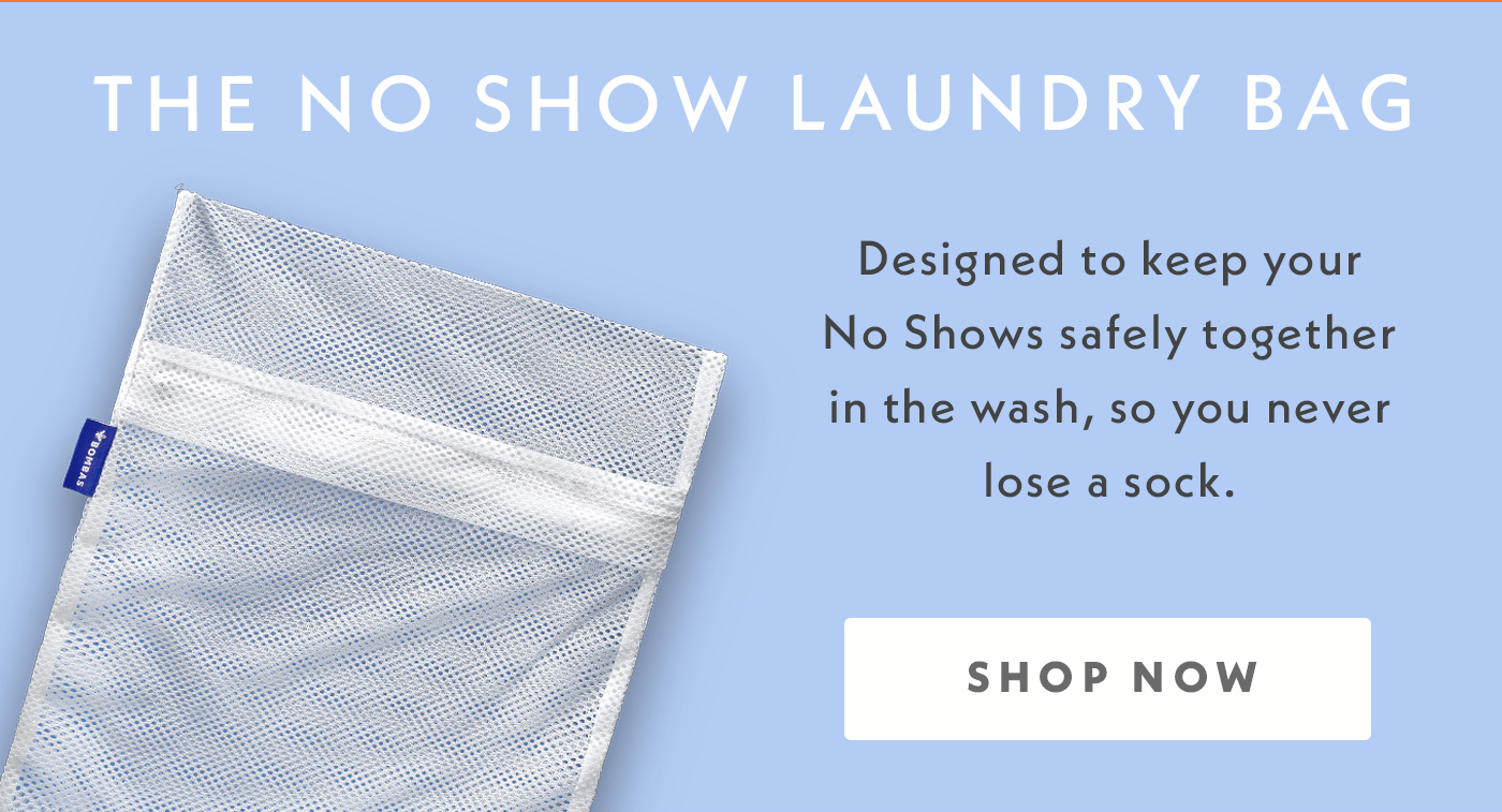 The No Show Laundry Bag | Designed to keep your No Shows safely together in the wash, so you never lose a sock. Shop Now.