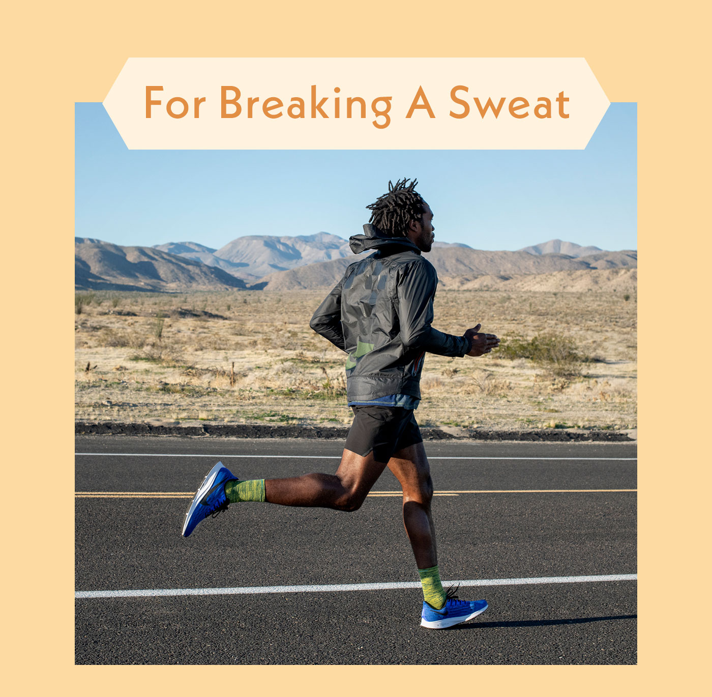 For Breaking A Sweat
