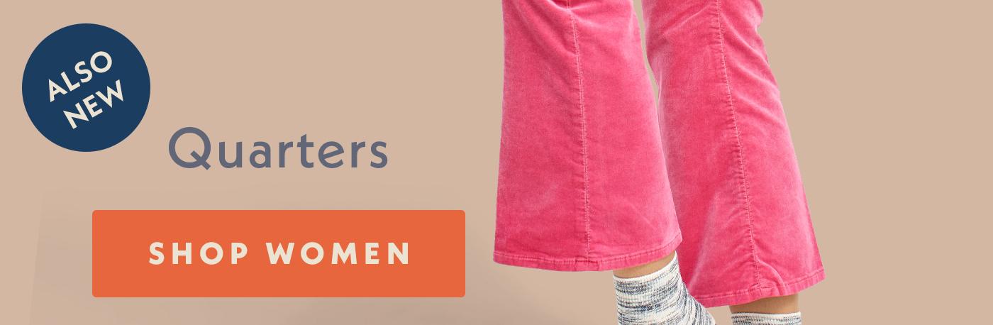 ALSO NEW | Quarters | SHOP WOMEN