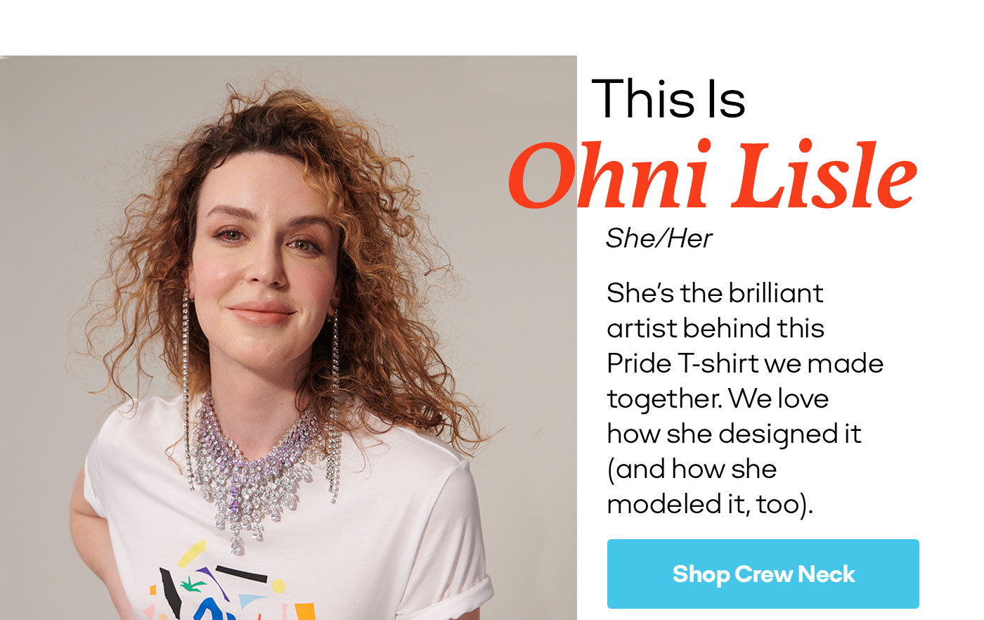 This is Ohni Lisle | She/Her | She's the brilliant artist behind this Pride T-Shirt we made together. We love how she designed it (and how she modeled it, too). | Shop Crew Neck