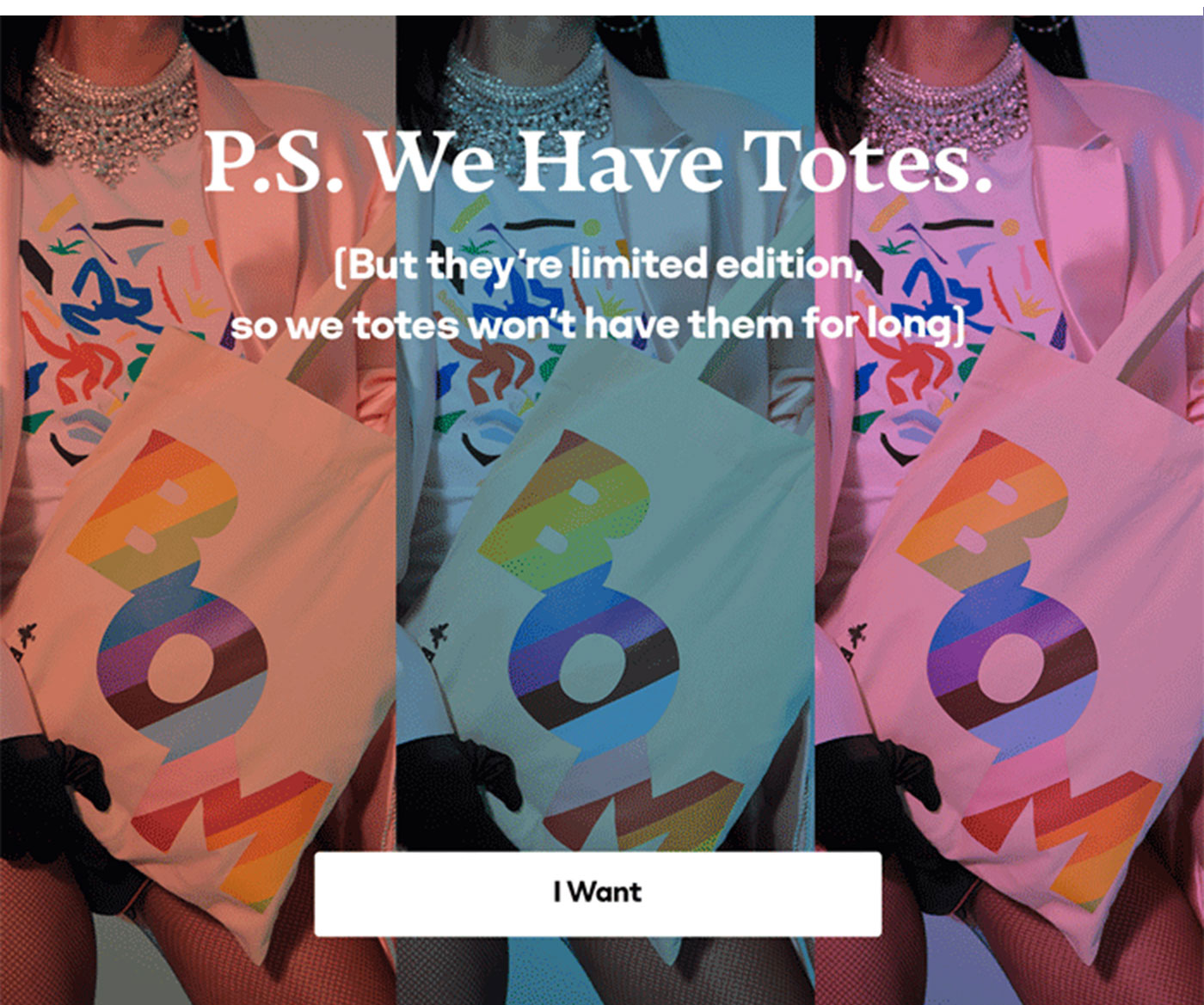P.S. We Have Totes. | (But they're limited edition, so we won't have them for long) | I Want