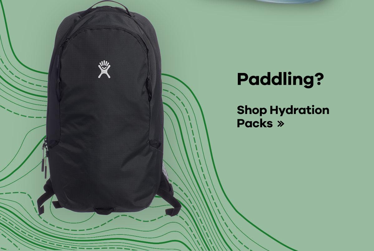 Paddling? Shop Hydration Packs >>